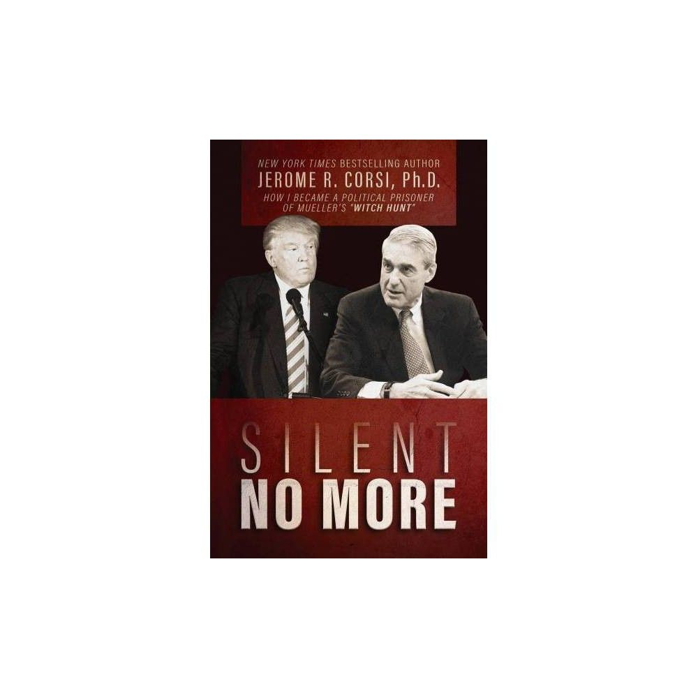 Silent No More By Jerome R Corsi Hardcover Political Prisoners Hardcover Political Science