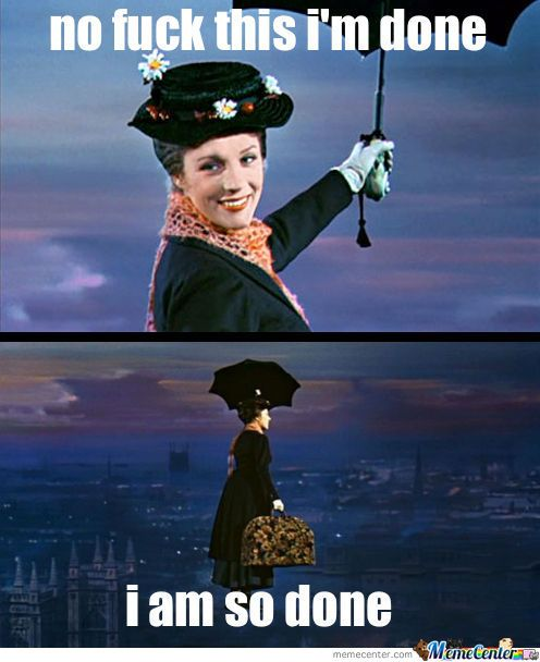 Mary Poppins Had Enough Work Memes Humor Work Humor