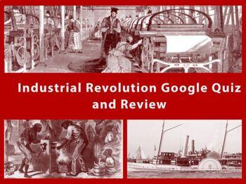 Industrial Revolution Google Quiz And Staar Review Staar Review
