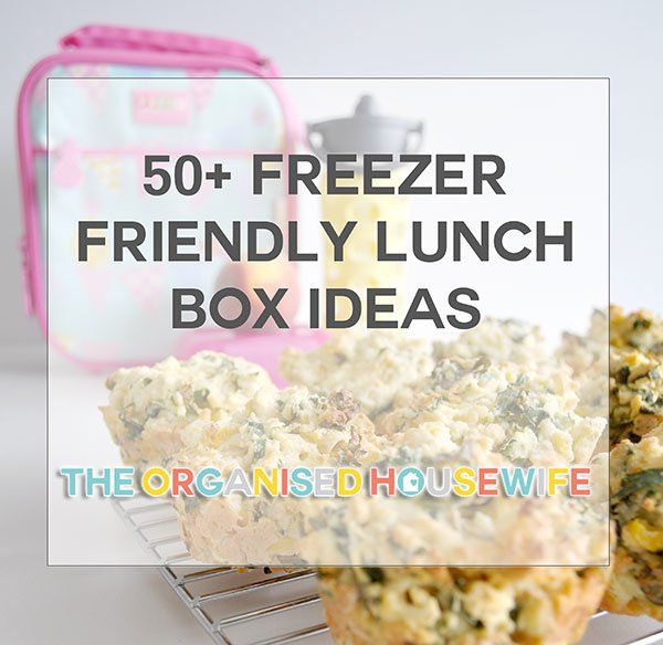 50+ Freezer friendly lunch box food ideas   Freezer, Lunches and ...