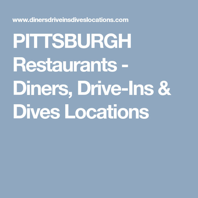 PITTSBURGH Restaurants - Diners, Drive-Ins & Dives Locations ... on