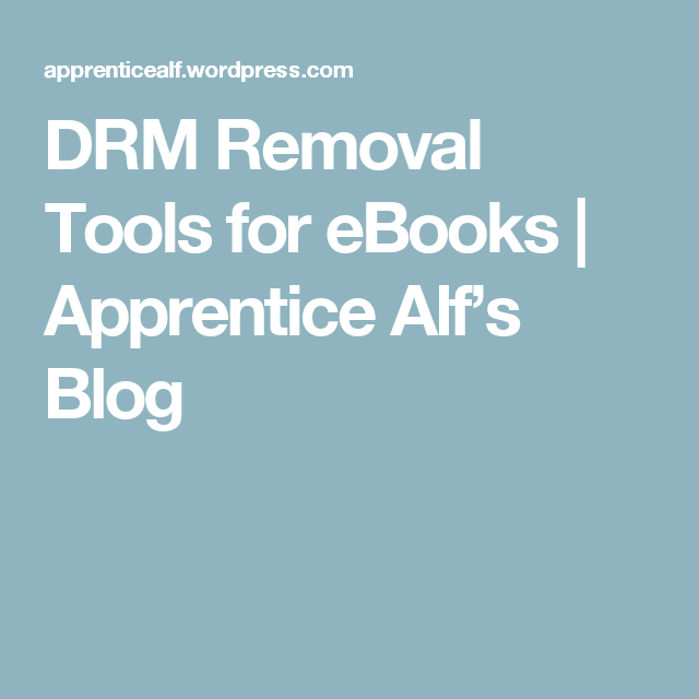 DRM Removal Tools for eBooks | Ebooks | Removal tool, Ebooks, Tools