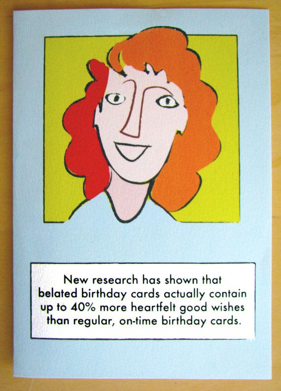 Humorous Belated Birthday Wishes ~ Funny belated birthday card sentiment you can t refute science cards pinterest