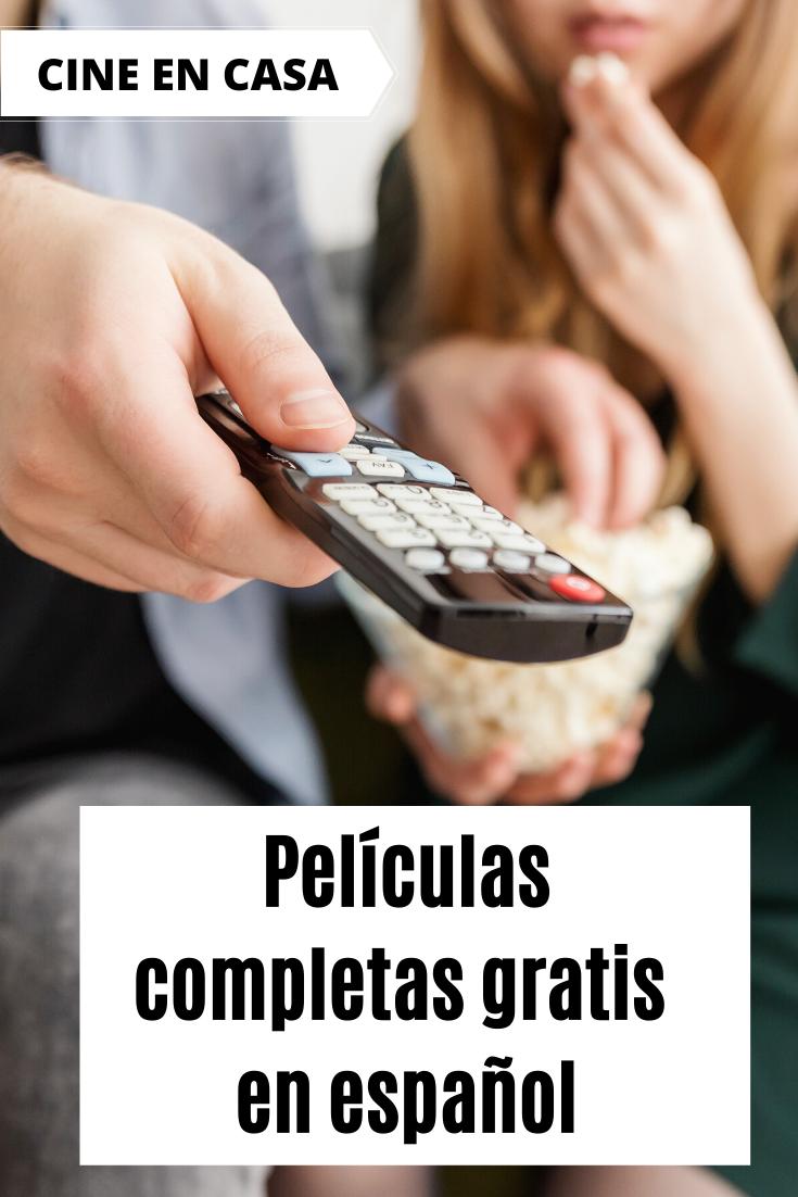 Películas Completas Gratis En Español Los Mejores Sitios Para Ver Cine Online Películas Completas Gratis Paginas Para Ver Peliculas Ver Peliculas Completas