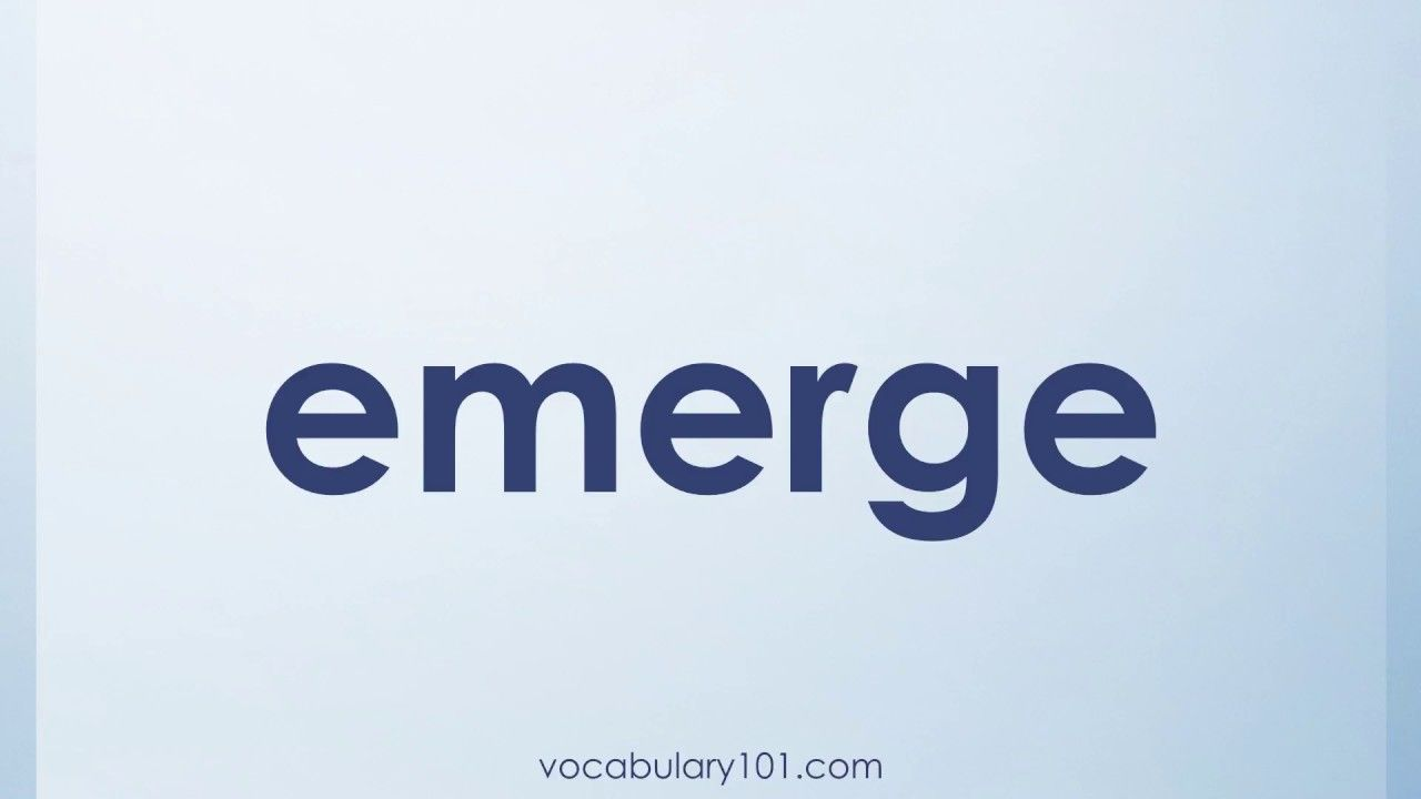 High Quality Emerge Meaning And Example Sentence | Learn English Vocabulary Word With  Definition