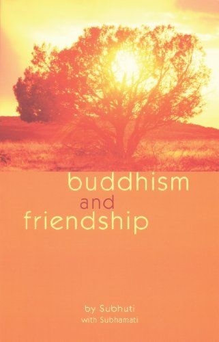 Buddhism and Friendship -- For more information, visit image link.