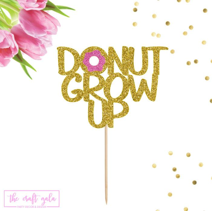 Donut Grow Up Cake Topper Birthday Cake Topper 1st ...