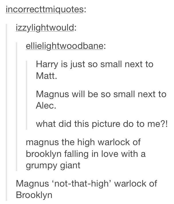 The only issue is that Magnus is supposed to be taller than Alec