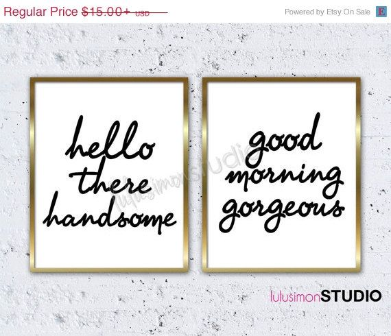 Hello There Handsome Good Morning Gorgeous Bedroom Prints Custom Color Requests At