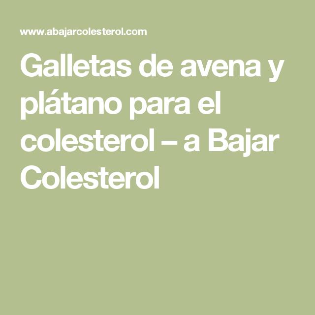 Galletas De Avena Y Plátano Para El Colesterol A Bajar Colesterol Galletas De Avena Y Platano Galletas De Avena Avena Y Platano