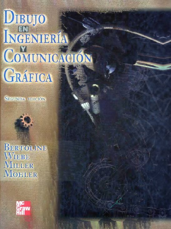 Dibujo En Ingenieria Y Comunicacion Grafica Gary R Bertoline Et Al Movie Posters Movies