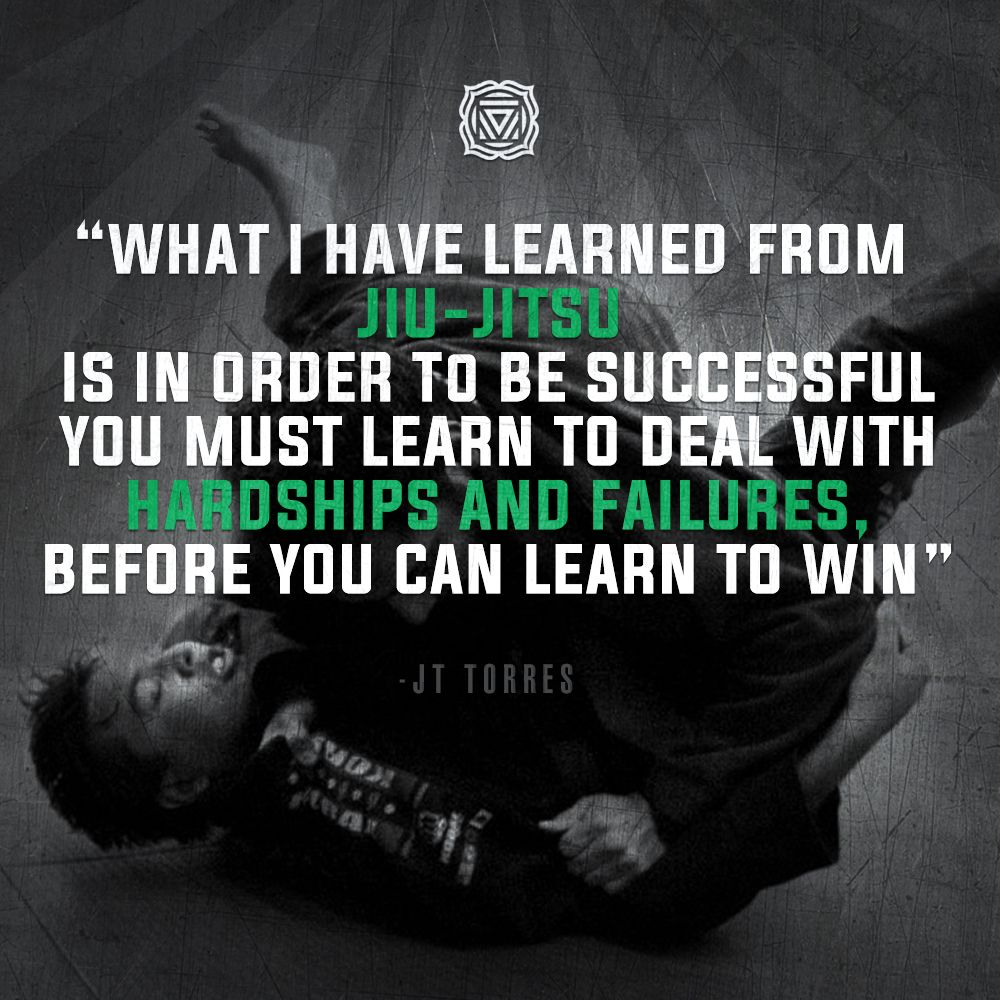 Jiu Jitsu Quotes What I Have Learned From Jiujitsu Is In Order To Be Successful