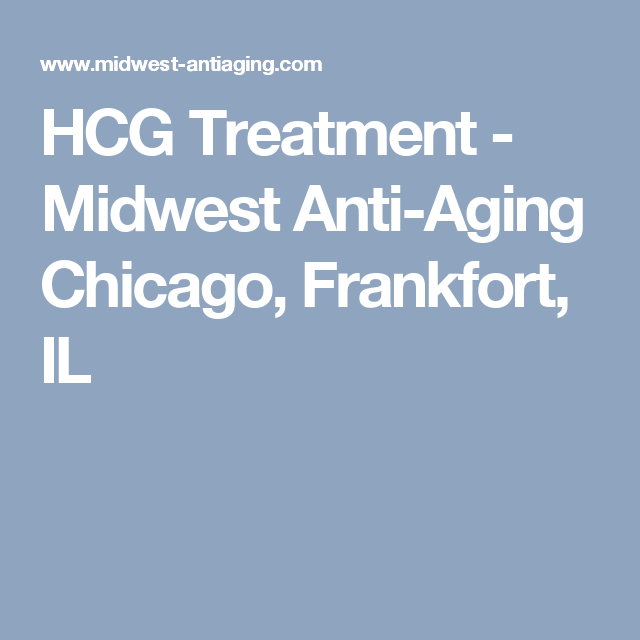 HCG Treatment - Midwest Anti-Aging Chicago, Frankfort, IL