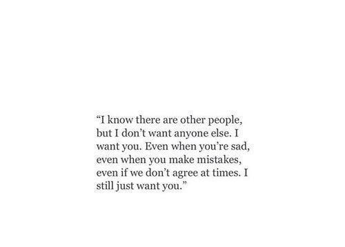 I Still Just Want You Want You Quotes Be Yourself Quotes Beautiful Quotes