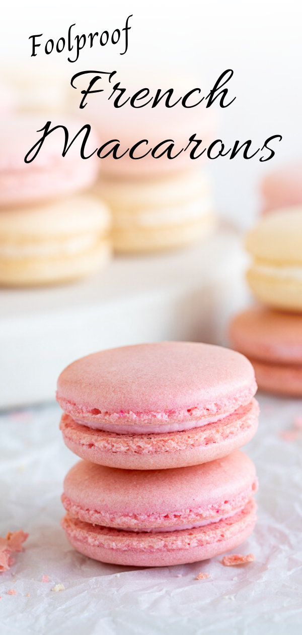 Foolproof French Macarons Recipe French Dessert Recipes Strawberry Macarons Recipe French Macaroon Recipes