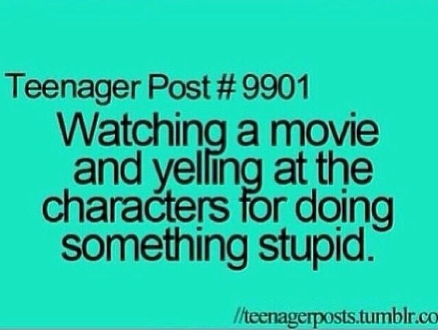 I actually talk to the characters on TV shows I watch and movies I watch. You know I like  movie or TV show when I talk to it...if I don't talk to it...it either means I am LOVING it or hating it...take your pick...if I talk to it, it means I am in love with it AND the characters