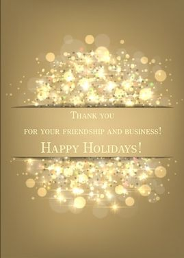 Happy Holidays And Thanks To All >> Thank You For Your Business And Friendship Happy Holidays