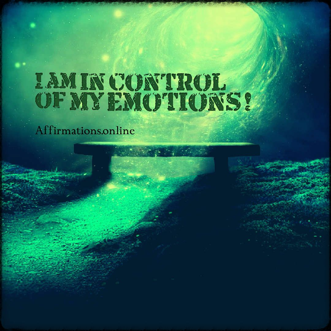 Affirmations for emotional control #emotionalcontrol
