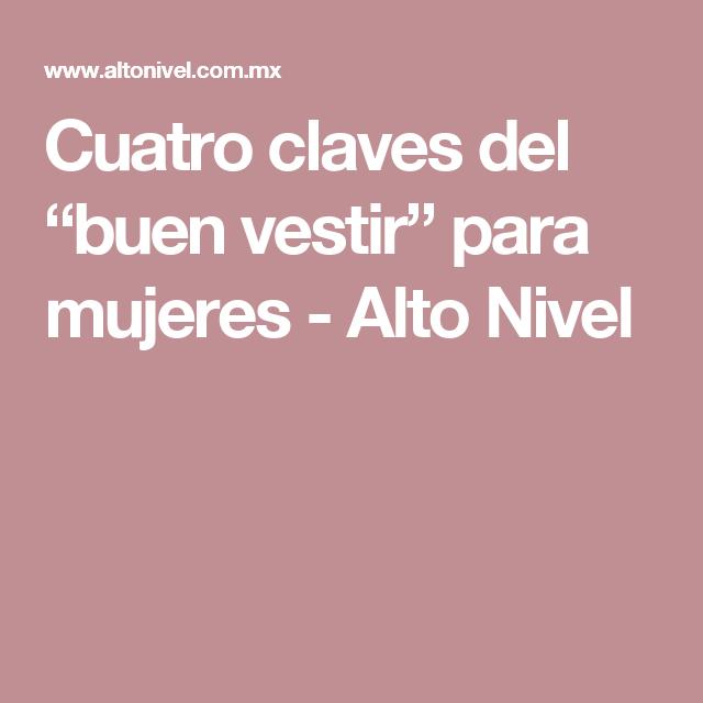 """Cuatro claves del """"buen vestir"""" para mujeres - Alto Nivel  49873481e35c"""