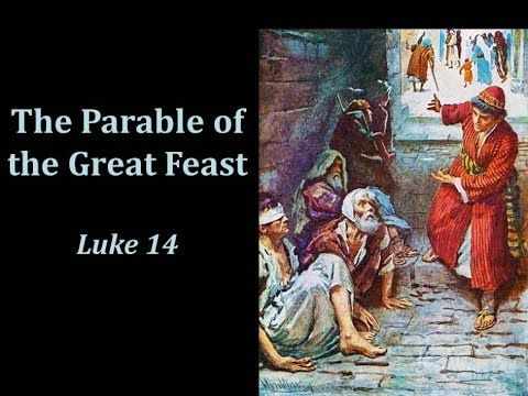 The Parable Of The Great Feast Luke 14 Youtube Greatful Parables Luke 14