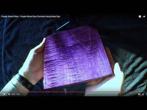 Purple Wood Stains Purple Wood Stain Formula Using Keda Dye Purple Wood Stain Staining Wood Wood Stain Colors
