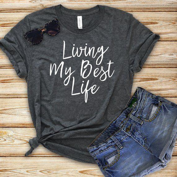 7975c25f4 Living My Best Life T-shirt Inspirational Encouraging T-shirt Positive  Message Novelty Shirt