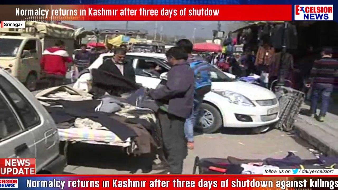 Normalcy returns in Kashmir after three days of shutdown