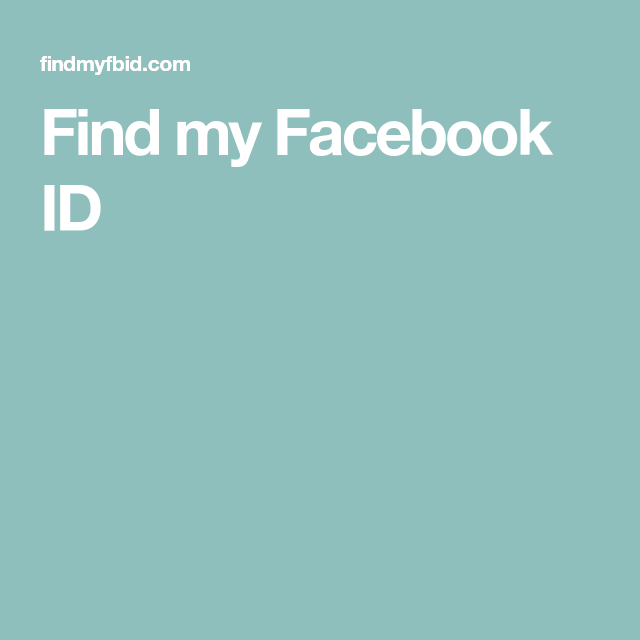 Find my Facebook ID   Hacks in 2019   Facebook, Hacks