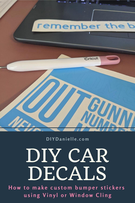 How To Make A Car Decal With The Cricut Maker Vinyl Bumper Stickers Diy Bumper Car Decals