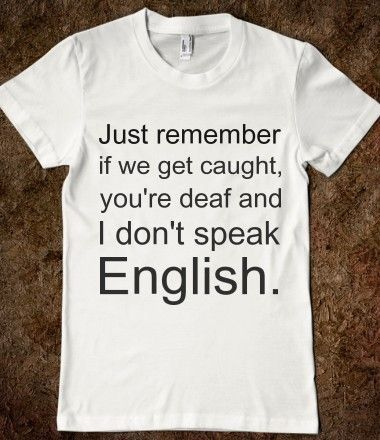 b639d9b7 JUST REMEMBER IF WE GET CAUGHT Funny T Shirts, Funny T Shirt Sayings, Funny