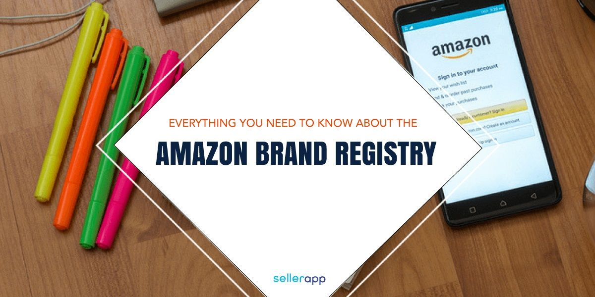 Amazon Brand Registry Complete Seller 2019 Guide Updated Brand