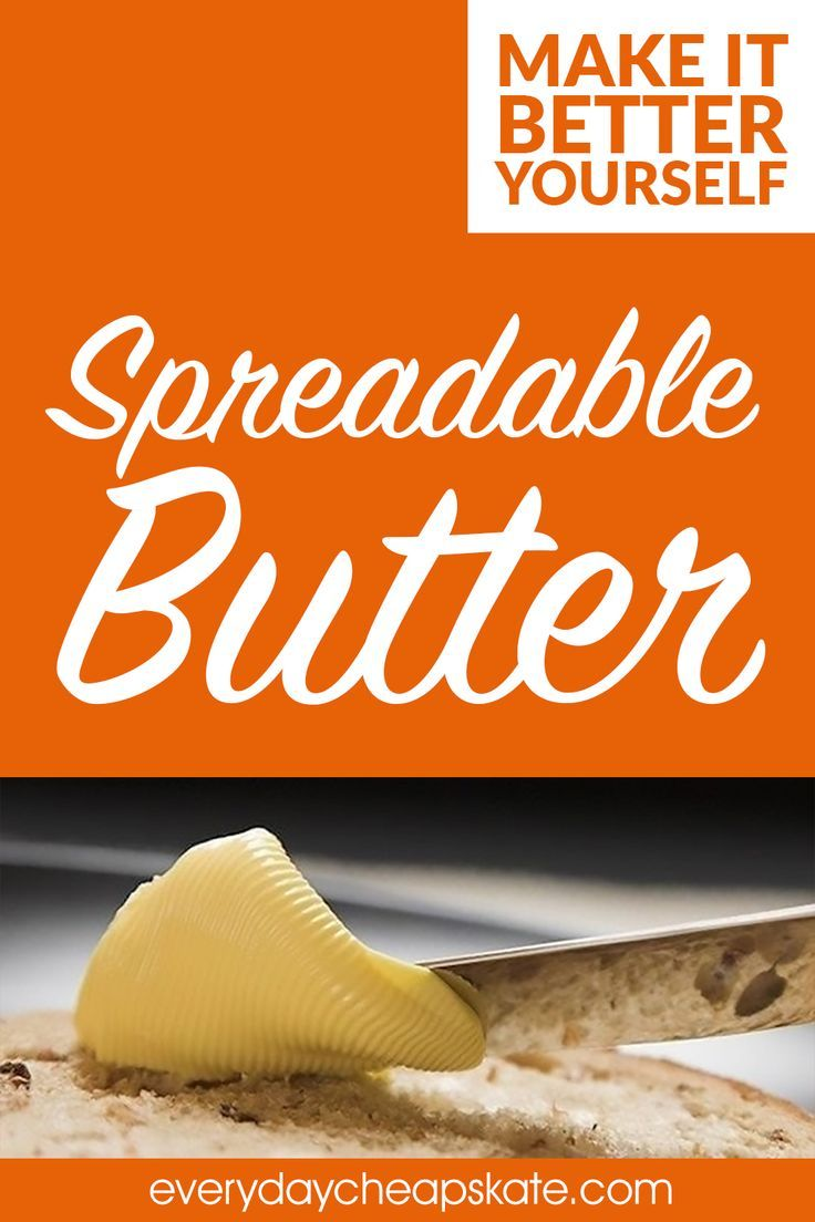 Make It Better Yourself Spreadable Butter In 2020 Canned Butter Spreadable Butter Recipe Homemade Butter
