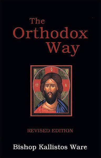 The Orthodox Way By Bishop Kallistos Ware Christian Books Orthodox Good Books