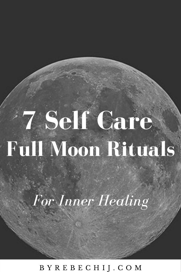 7 Self Care Full Moon Rituals For Inner Peace And Healing (Spirituality, Astrology, Self Love)