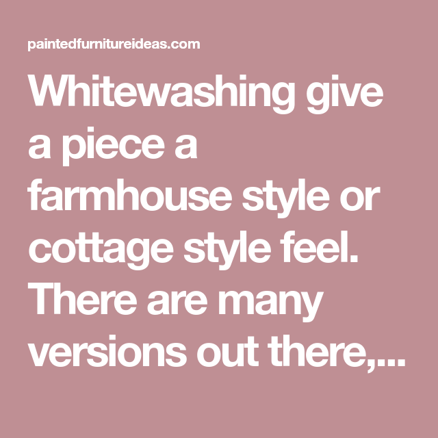 7 Tips To Whitewash Furniture Painted Ideas White Wash Washed Painting Old