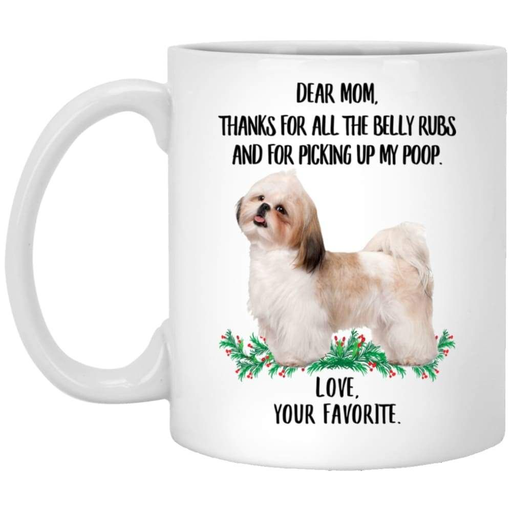Funny Saying Shih Tzu White Gold Gifts For Mom Thanks For The Belly Rubs White Mug 11oz Lovesout Gifts For Mom Funny Quotes Dear Mom