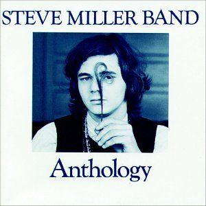 Anthology By Steve Miller Steve Miller Band Anthology Music Album Covers