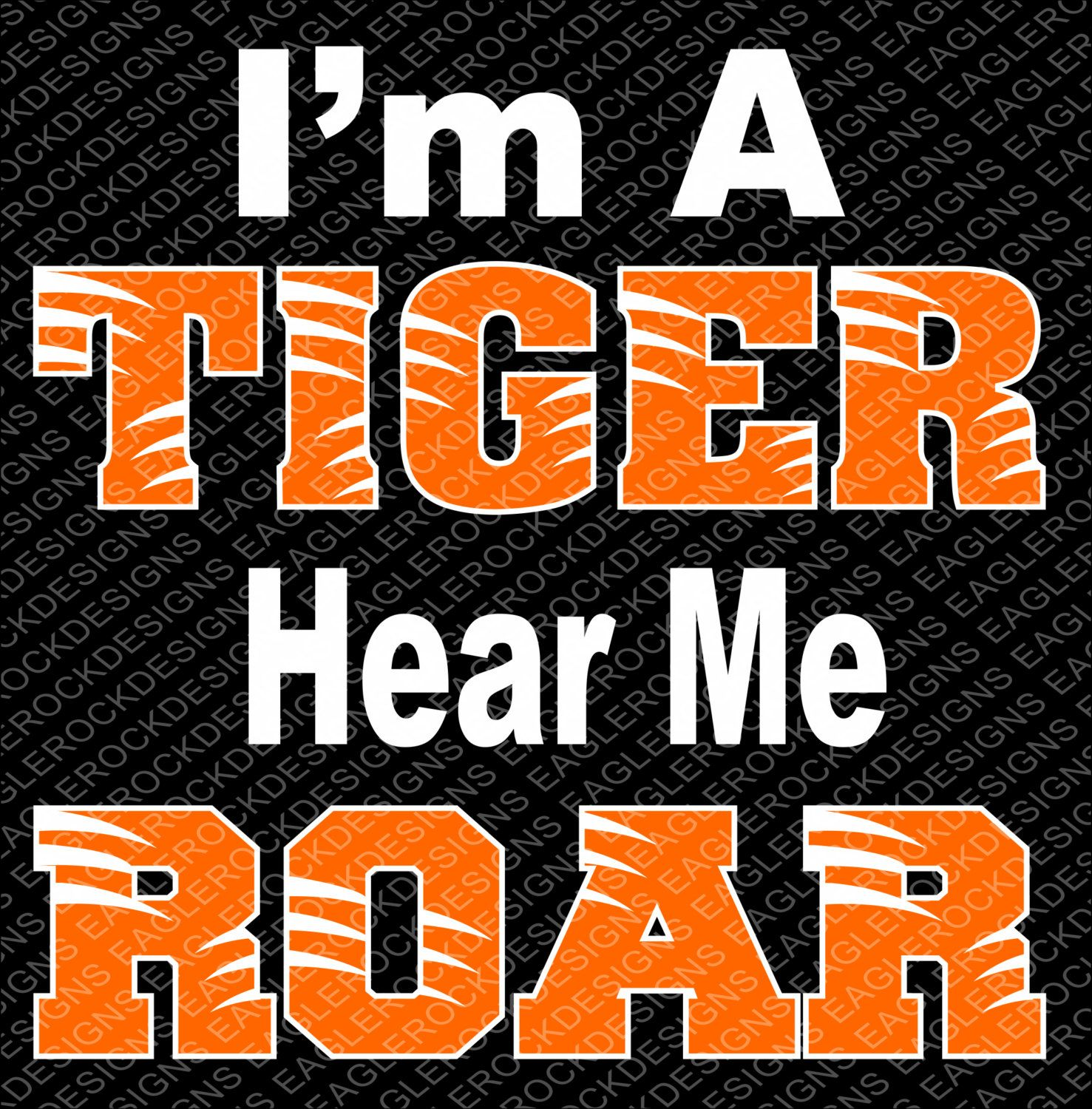 I M A Tiger Hear Me Roar Svg Dxf Eps Cut File For Cameo