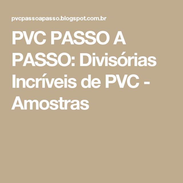 PVC PASSO A PASSO: Divisórias Incríveis de PVC - Amostras