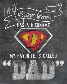 Every Superhero Has a Nickname - My Favorite Is Called Dad - 8 x 10 Chalkboard Look PRINT