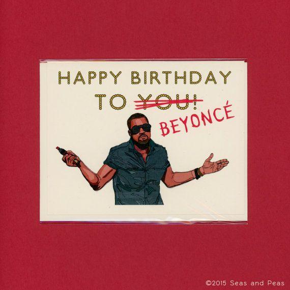 Kanye Jacked Your Birthday Kanye West Funny Birthday Card Kanye West Card Beyonce Beyonce Brother Birthday Quotes Birthday Humor Funny Birthday Cards