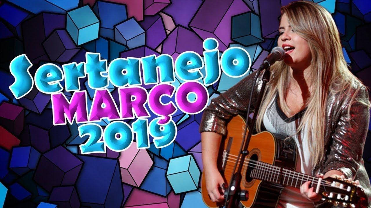 Sertanejo Marco 2019 Mais Tocadas As Melhores Do Sertanejo