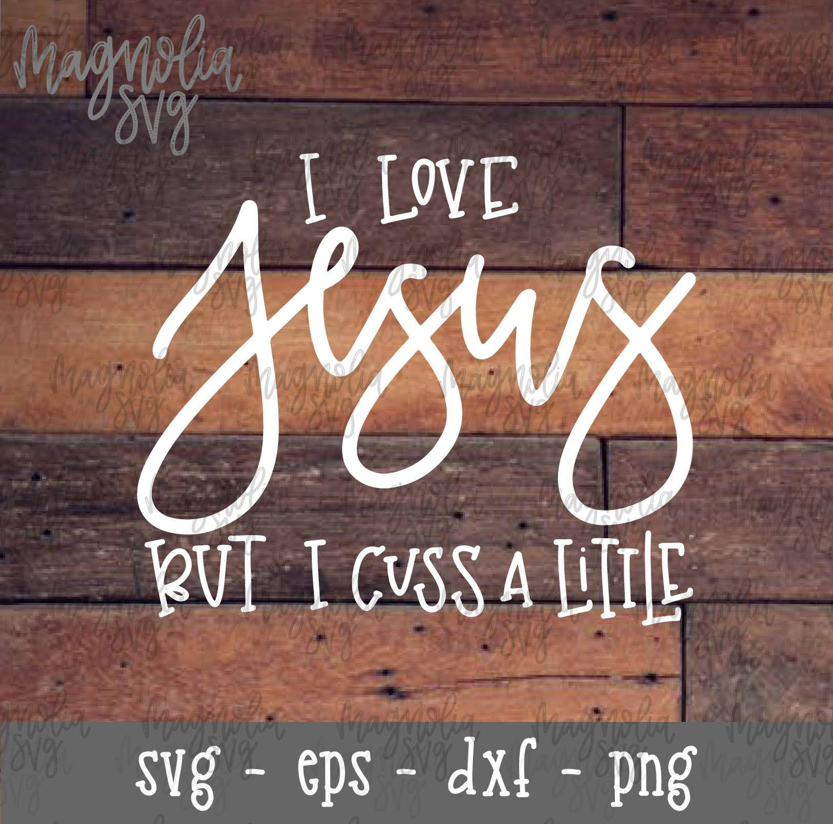 Download Cuss a Little svg I Love Jesus svg I Love Jesus but I Cuss ...