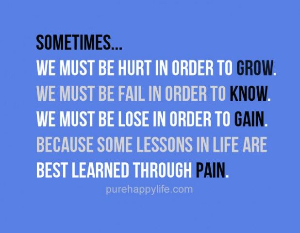 Beau Motivational Quote: Sometimesu2026 We Must Be Hurt In Order To Grow. We Must