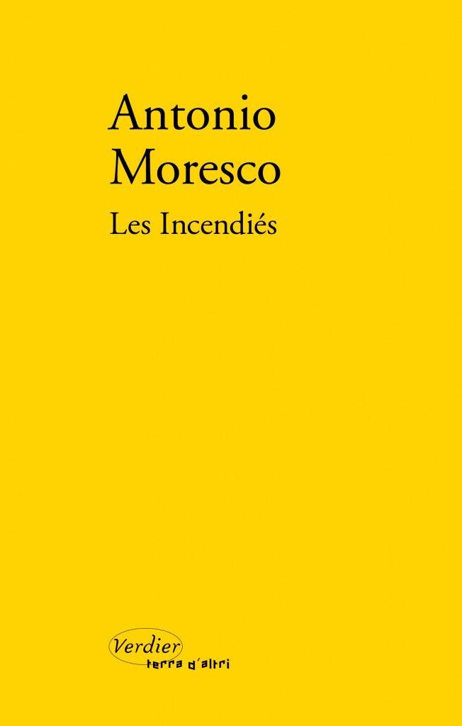 Les incendiés - Antonio Moresco