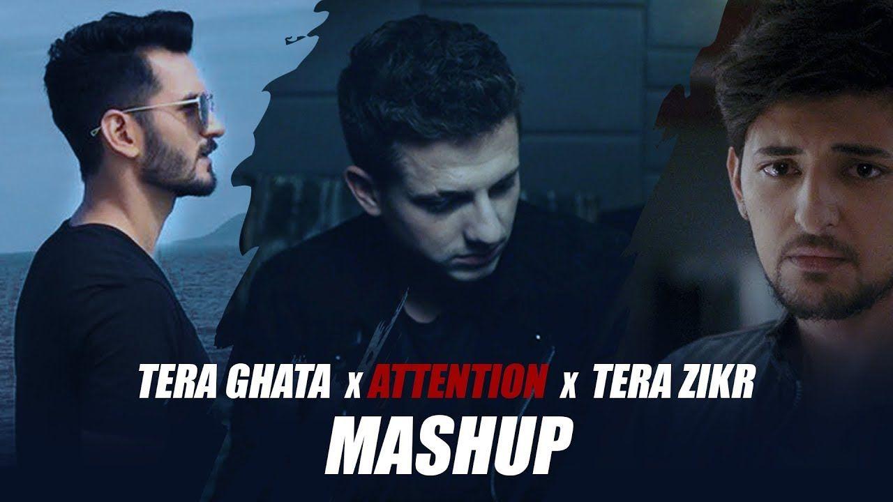 Tera Ghata X Attention X Tera Zikr Mashup Dj Harshal Dj Ronny Su Mashup Dj Remix Songs Mashup Music