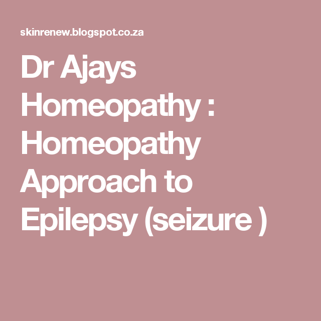 Dr Ajays Homeopathy : Homeopathy Approach to Epilepsy (seizure