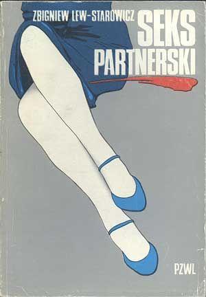 Seks partnerski, Zbigniew Lew-Starowicz, PZWL, 1984, http://www.antykwariat.nepo.pl/seks-partnerski-zbigniew-lewstarowicz-p-685.html