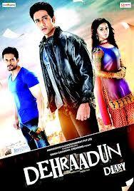 Dehraadun Diary 2013 Bollywood Hindi Movie Online Hindi Movies Bollywood Movie Songs Hindi Movie Song