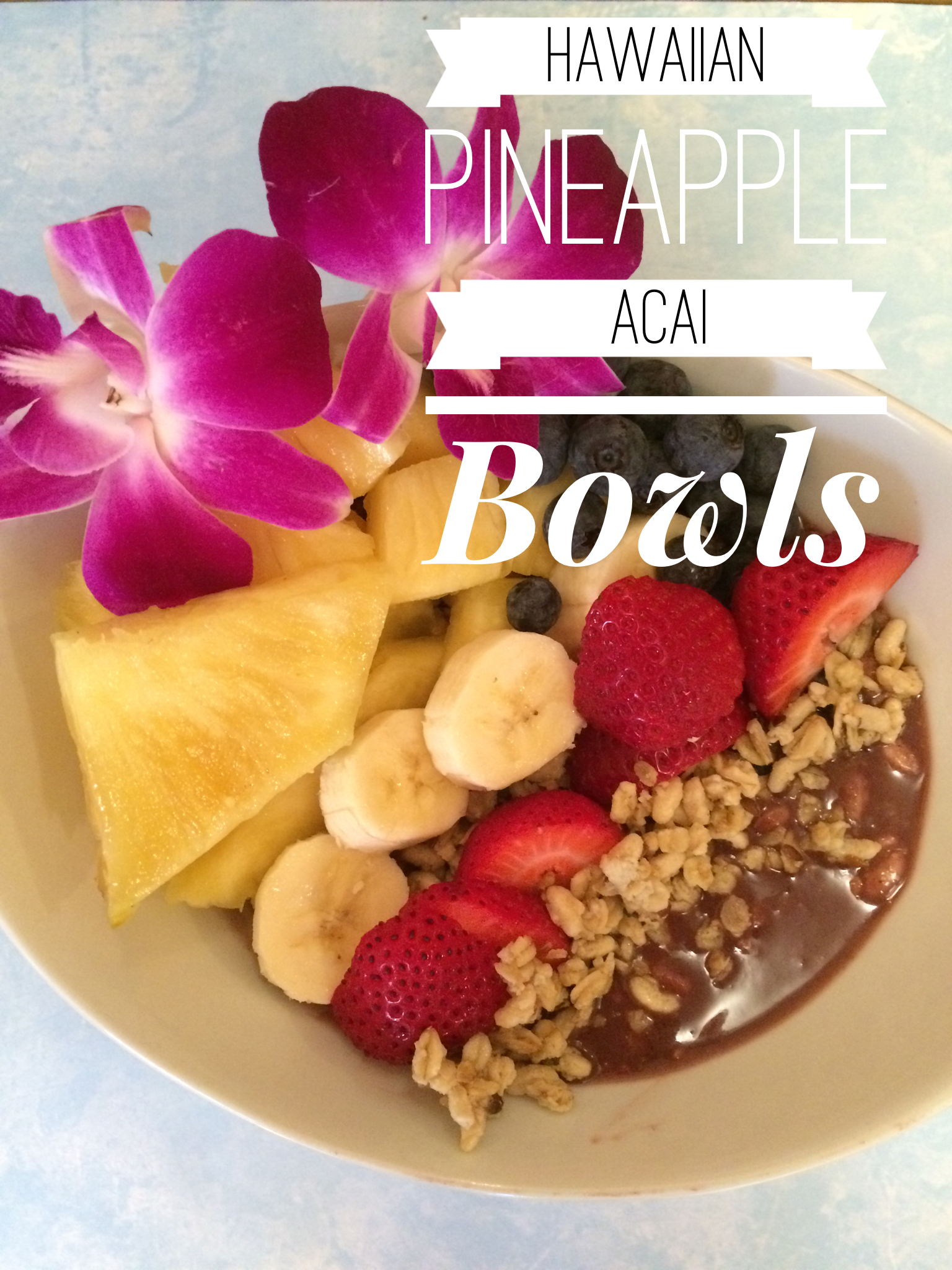 Hawaiian inspired Pineapple Acai bowls you can whip up 5 minutes for a healthy, easy breakfast or snack